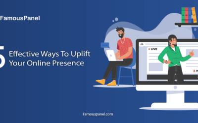 5 Effective Ways To Uplift Your Online Presence