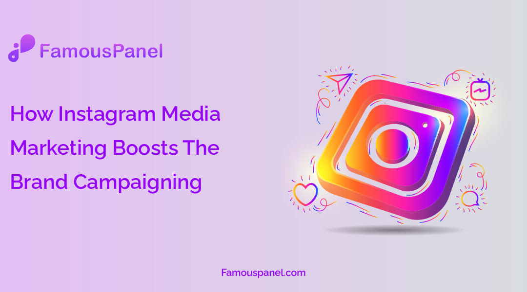 How Instagram Media Marketing Boosts The Brand Campaigning?