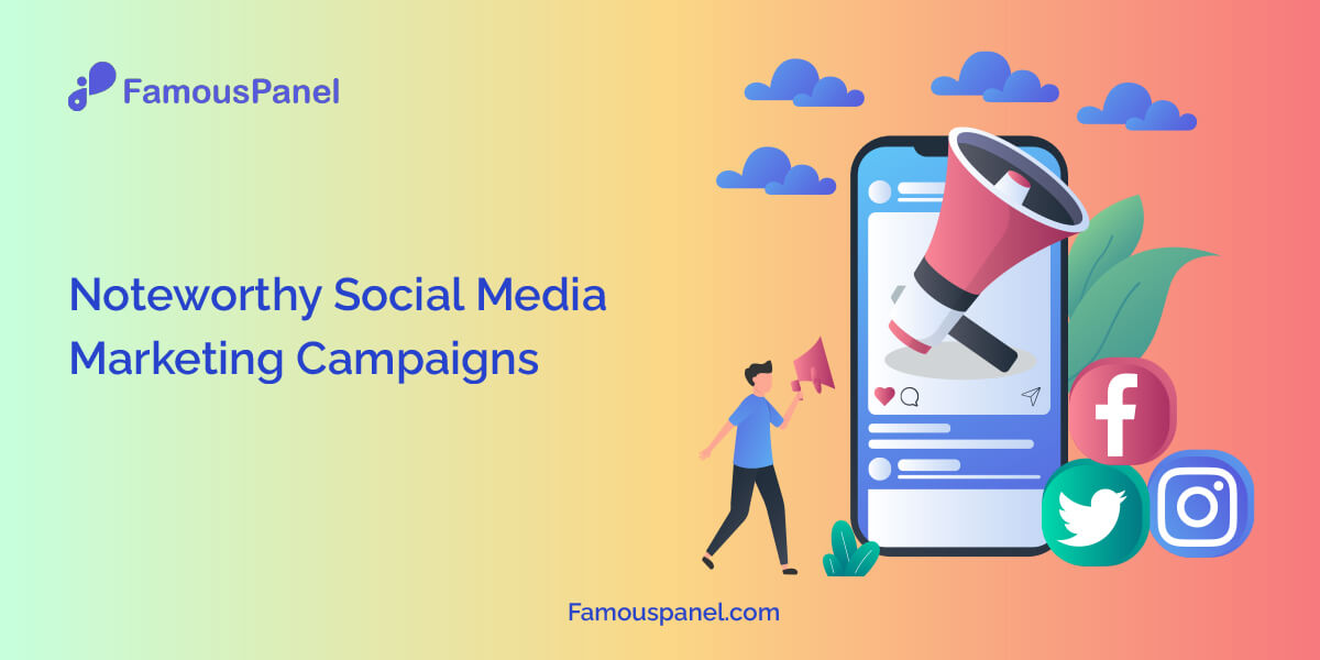 Noteworthy Social Media Marketing Campaigns